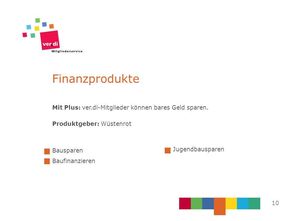 Finanzprodukte Mit Plus: ver.di-Mitglieder können bares Geld sparen.