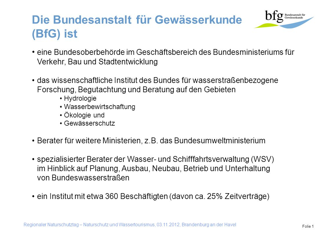 Die Bundesanstalt für Gewässerkunde (BfG) ist