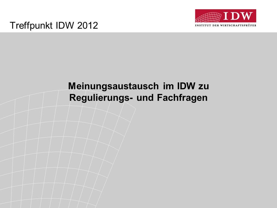 Meinungsaustausch im IDW zu Regulierungs- und Fachfragen