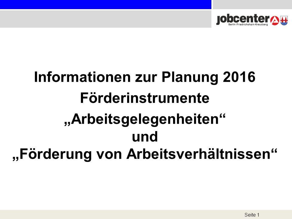 """Informationen zur Planung 2016 Förderinstrumente """"Arbeitsgelegenheiten und """"Förderung von Arbeitsverhältnissen"""