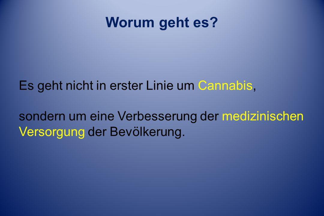Worum geht es Es geht nicht in erster Linie um Cannabis,