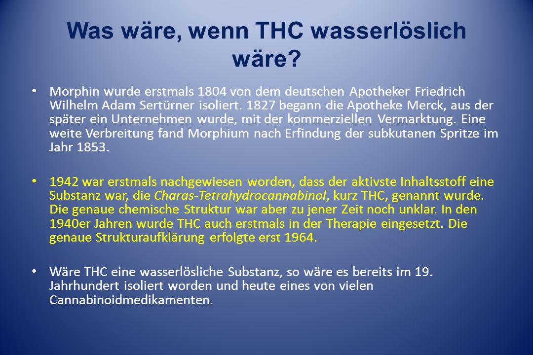 Was wäre, wenn THC wasserlöslich wäre