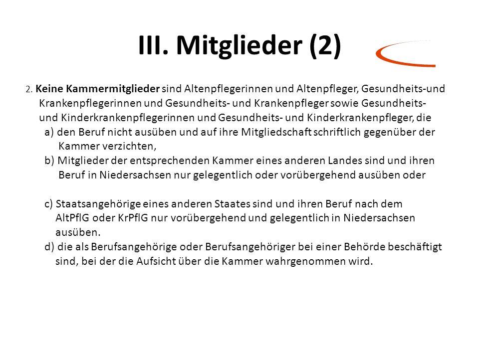 III. Mitglieder (2) 2. Keine Kammermitglieder sind Altenpflegerinnen und Altenpfleger, Gesundheits-und.