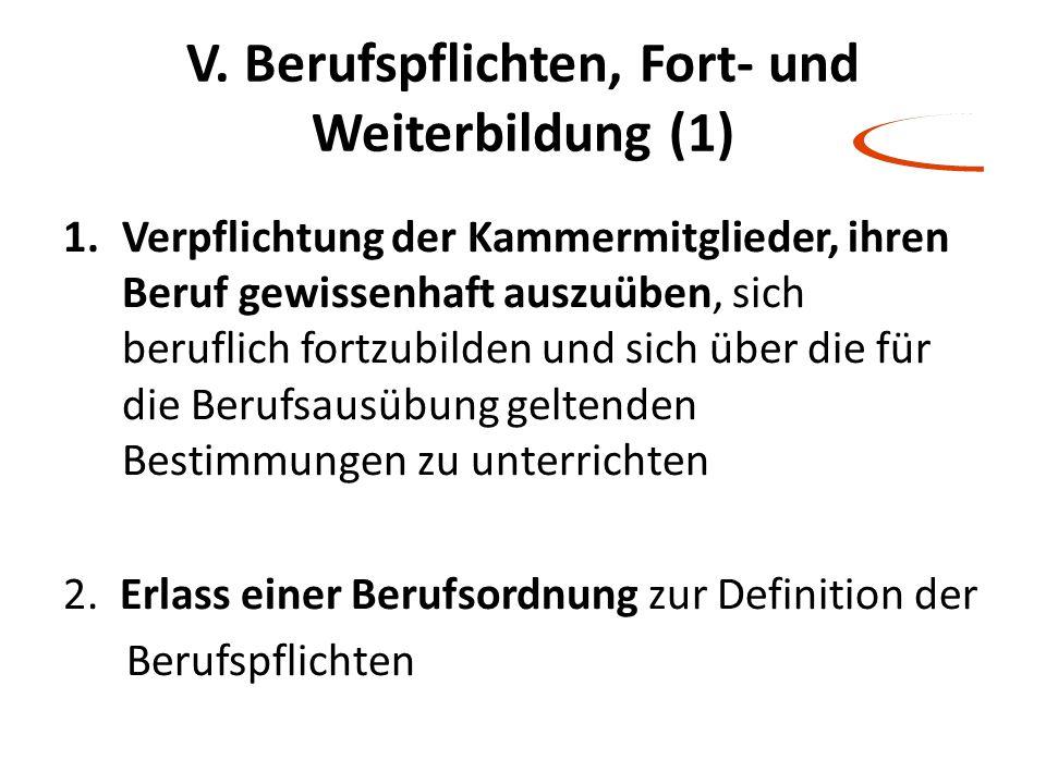 V. Berufspflichten, Fort- und Weiterbildung (1)