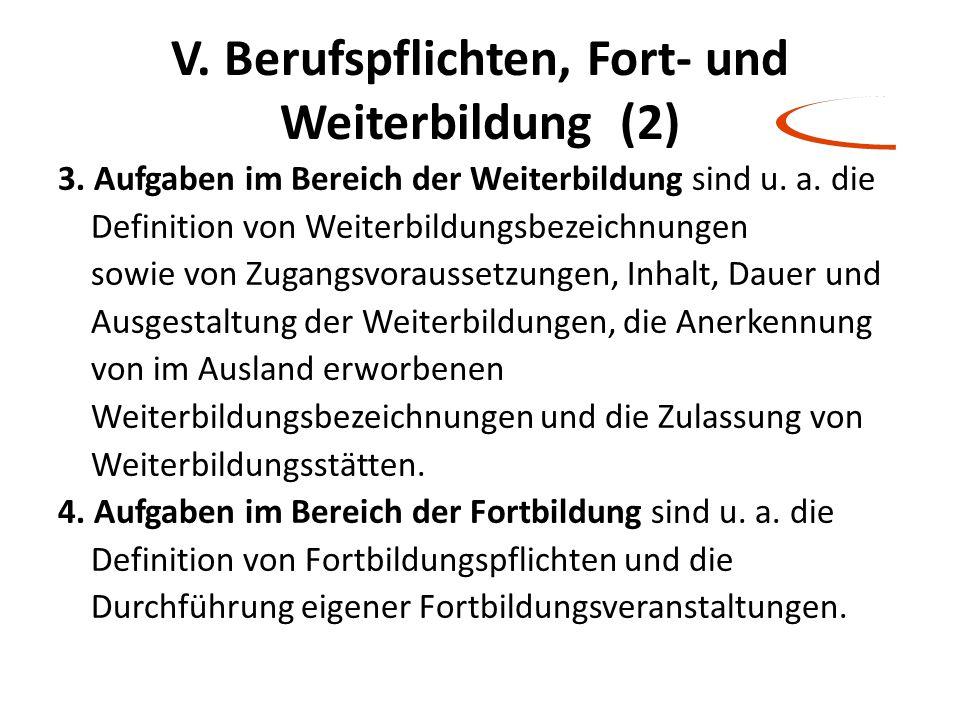V. Berufspflichten, Fort- und Weiterbildung (2)