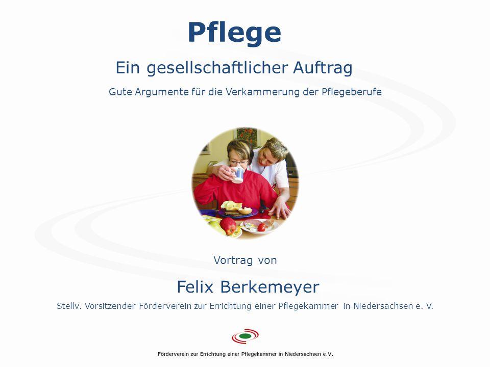 Pflege Ein gesellschaftlicher Auftrag Felix Berkemeyer Vortrag von