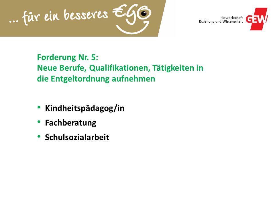 Forderung Nr. 5: Neue Berufe, Qualifikationen, Tätigkeiten in die Entgeltordnung aufnehmen