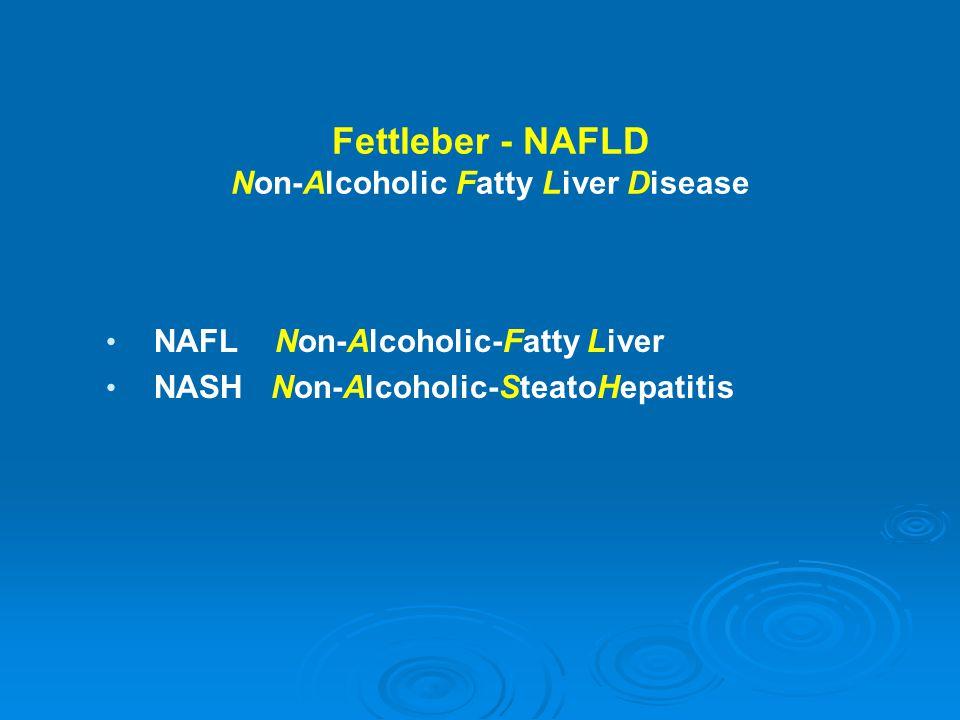 NAFL Non-Alcoholic-Fatty Liver NASH Non-Alcoholic-SteatoHepatitis