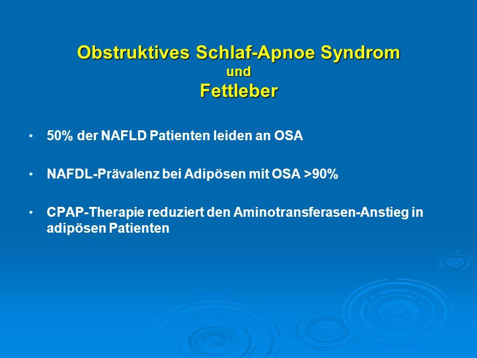 Obstruktives Schlaf-Apnoe Syndrom und Fettleber