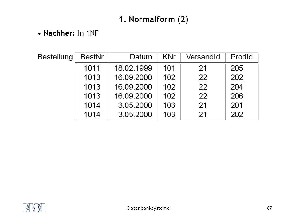 1. Normalform (2) Nachher: In 1NF Datenbanksysteme