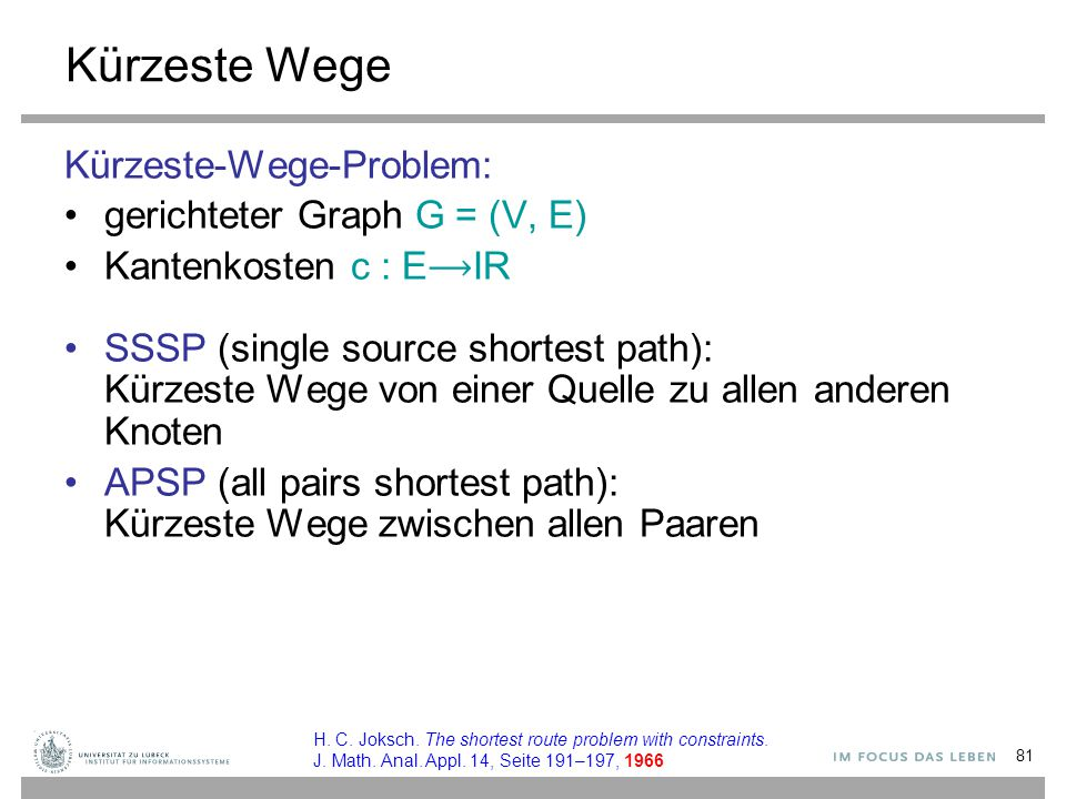 Kürzeste Wege Kürzeste-Wege-Problem: gerichteter Graph G = (V, E)