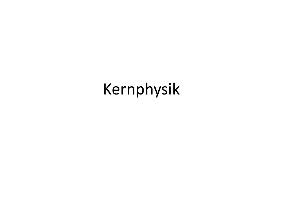 Kernphysik