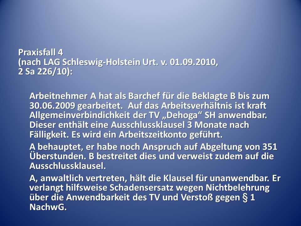 Praxisfall 4 (nach LAG Schleswig-Holstein Urt. v. 01. 09