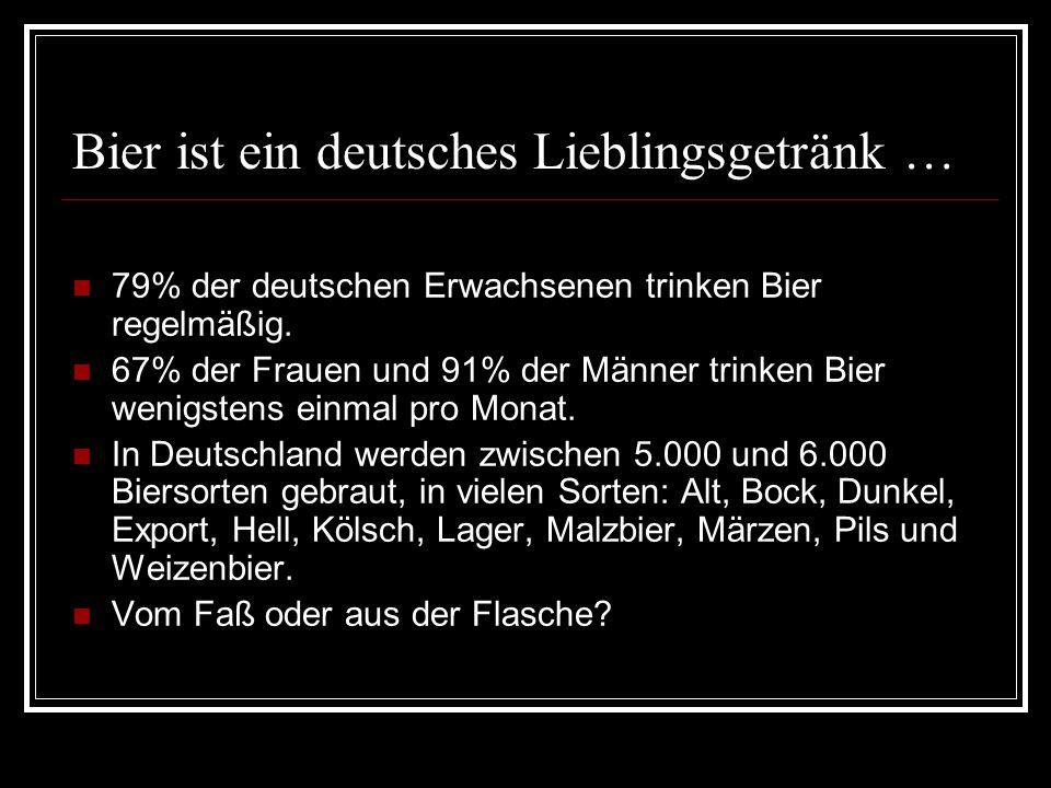 Bier ist ein deutsches Lieblingsgetränk …