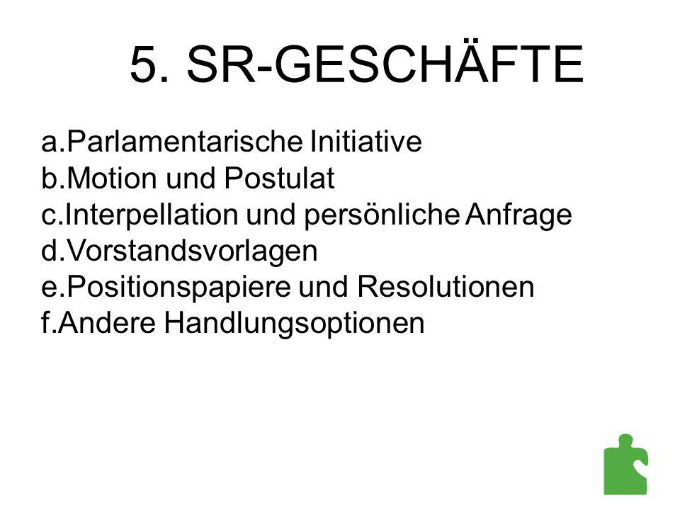 5. SR-GESCHÄFTE Parlamentarische Initiative Motion und Postulat