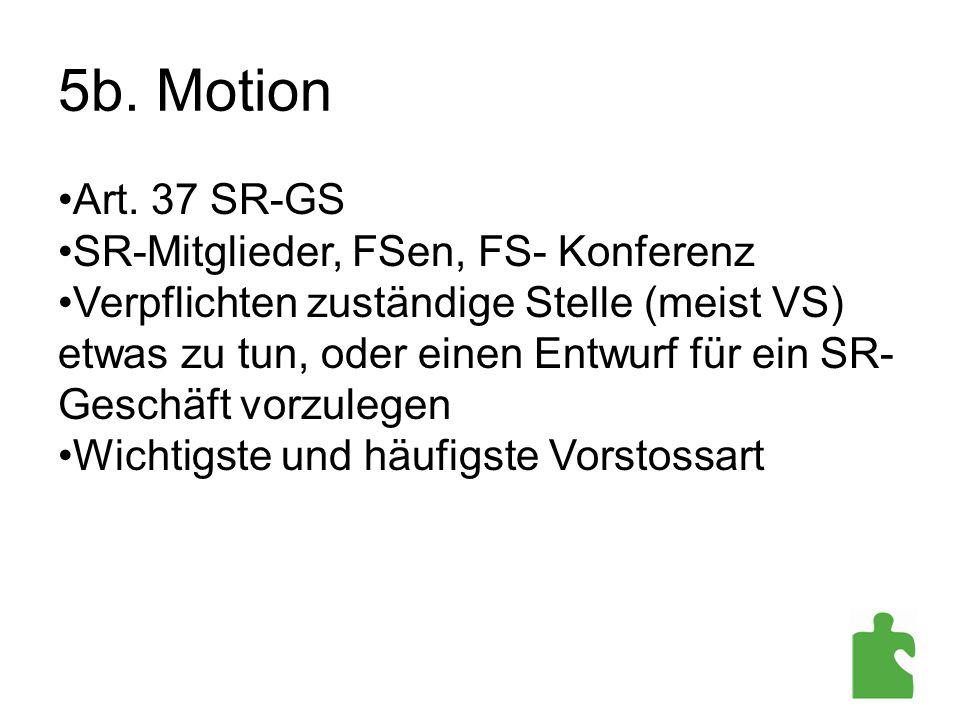 5b. Motion Art. 37 SR-GS SR-Mitglieder, FSen, FS- Konferenz