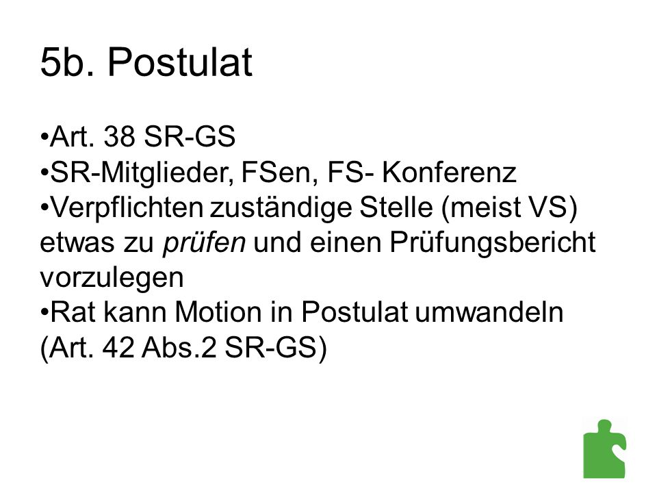 5b. Postulat Art. 38 SR-GS SR-Mitglieder, FSen, FS- Konferenz