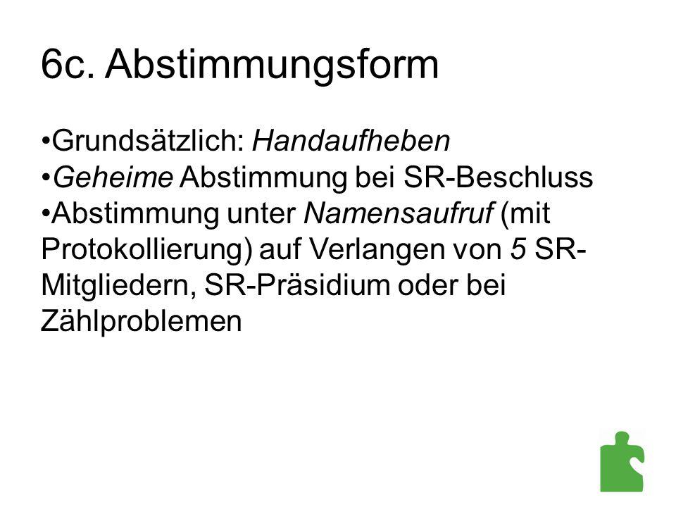 6c. Abstimmungsform Grundsätzlich: Handaufheben