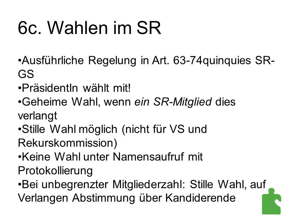 6c. Wahlen im SR Ausführliche Regelung in Art. 63-74quinquies SR-GS