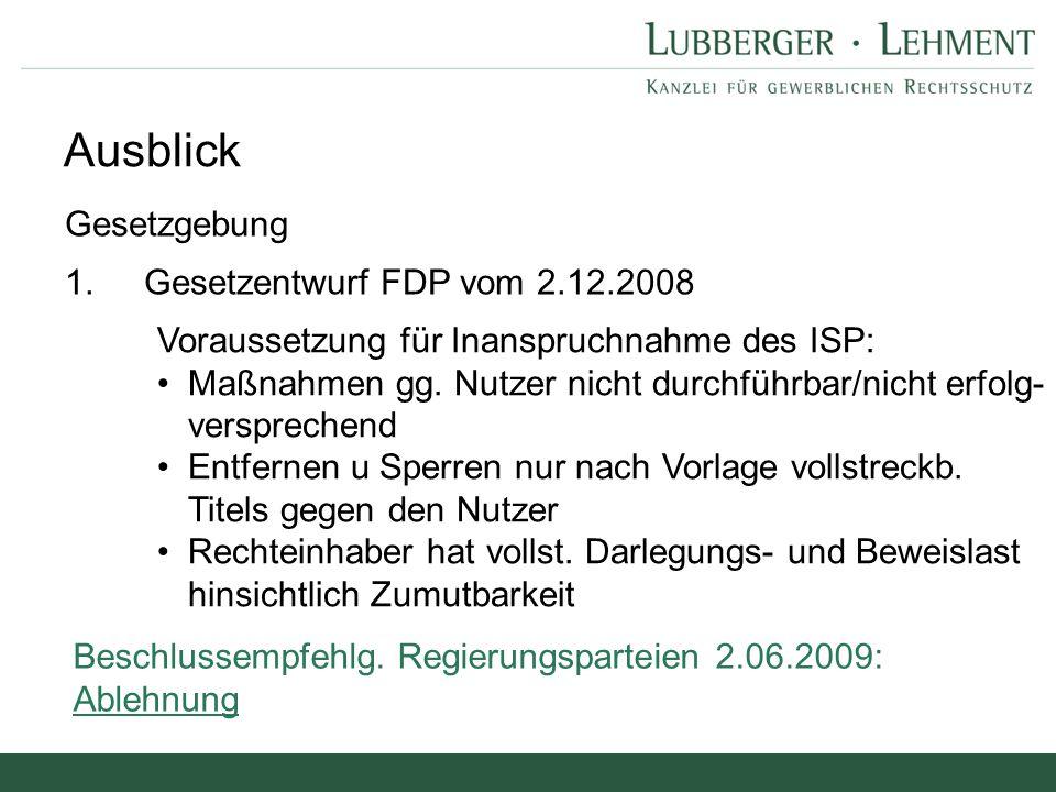 Ausblick Gesetzgebung 1. Gesetzentwurf FDP vom 2.12.2008