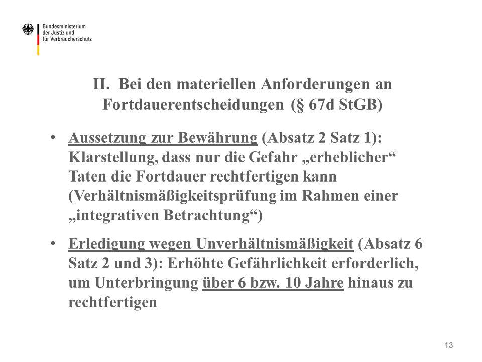 II. Bei den materiellen Anforderungen an Fortdauerentscheidungen (§ 67d StGB)