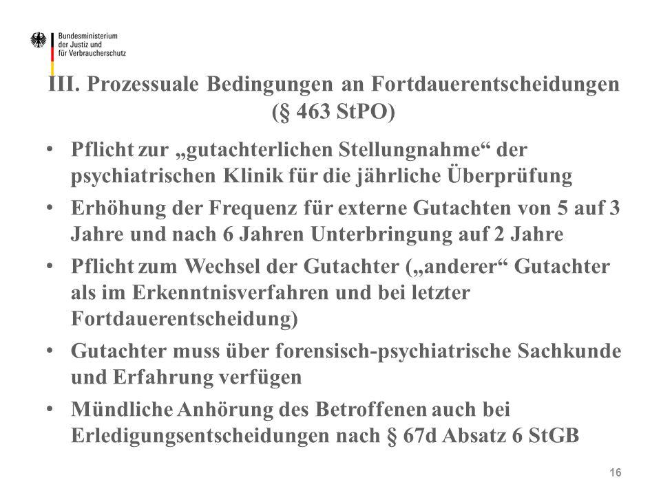 III. Prozessuale Bedingungen an Fortdauerentscheidungen (§ 463 StPO)