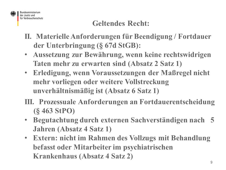 Geltendes Recht: II. Materielle Anforderungen für Beendigung / Fortdauer der Unterbringung (§ 67d StGB):