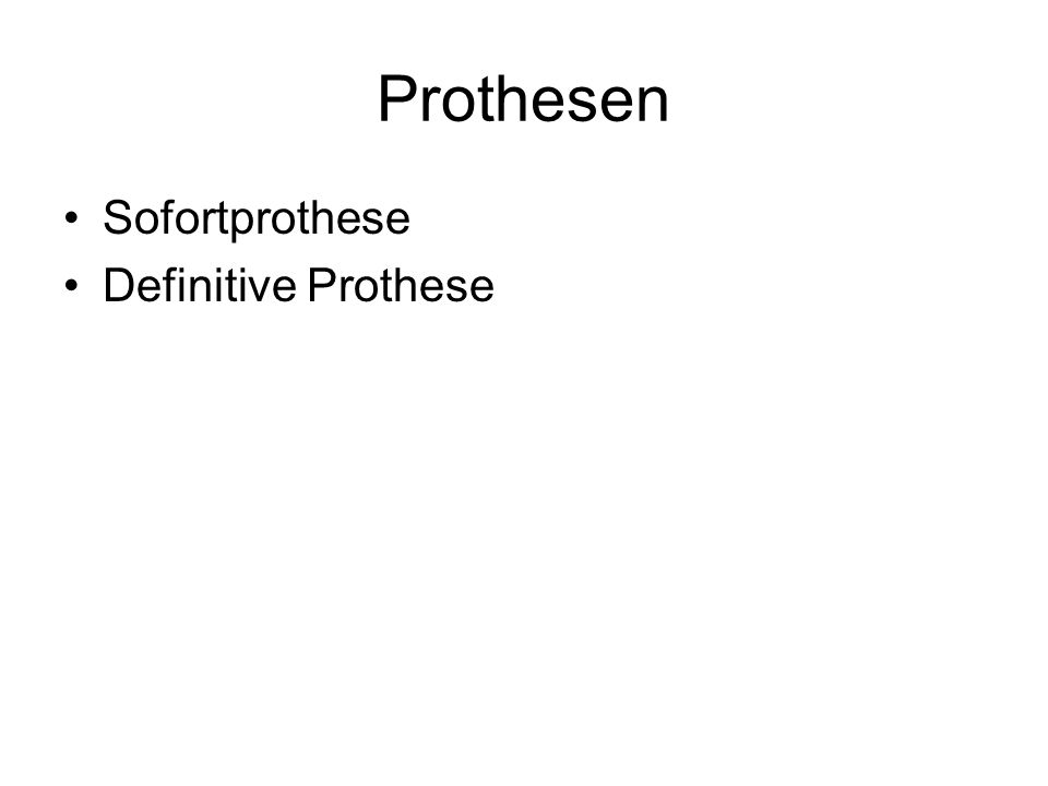 Prothesen Sofortprothese Definitive Prothese