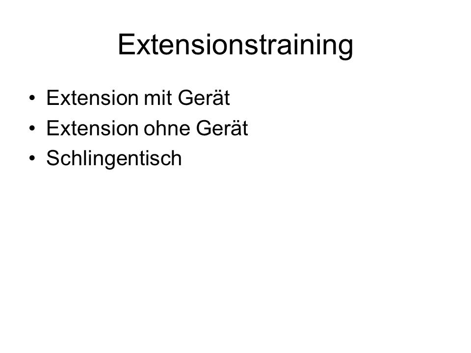 Extensionstraining Extension mit Gerät Extension ohne Gerät