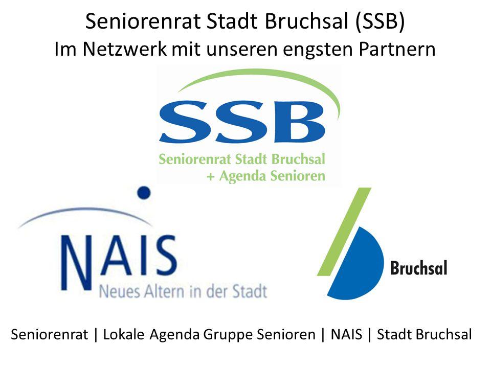 Seniorenrat Stadt Bruchsal (SSB) Im Netzwerk mit unseren engsten Partnern