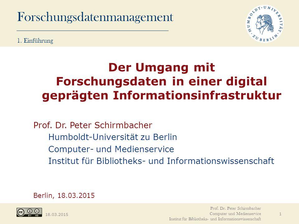 1. Einführung Der Umgang mit Forschungsdaten in einer digital geprägten Informationsinfrastruktur.