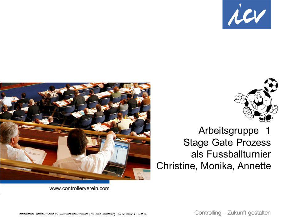Arbeitsgruppe 1 Stage Gate Prozess als Fussballturnier Christine, Monika, Annette