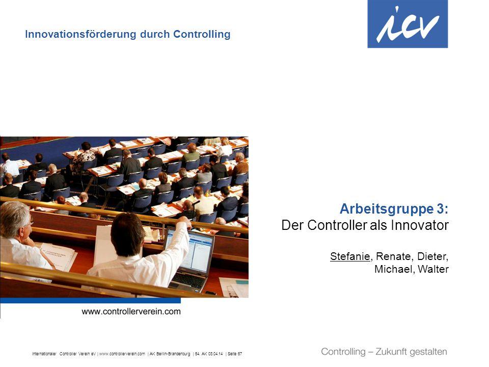 Arbeitsgruppe 3: Der Controller als Innovator