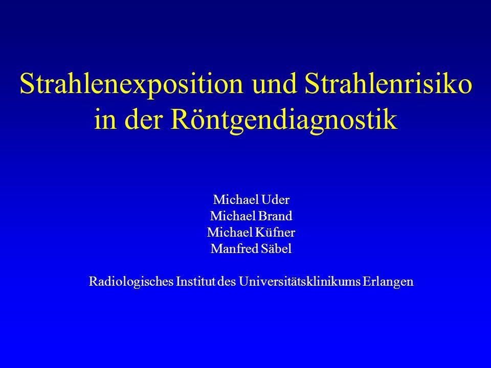 Strahlenexposition und Strahlenrisiko in der Röntgendiagnostik
