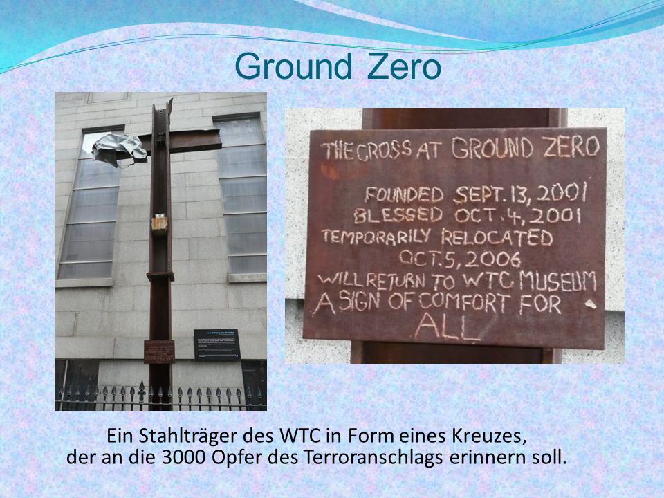 Ground Zero Ein Stahlträger des WTC in Form eines Kreuzes,