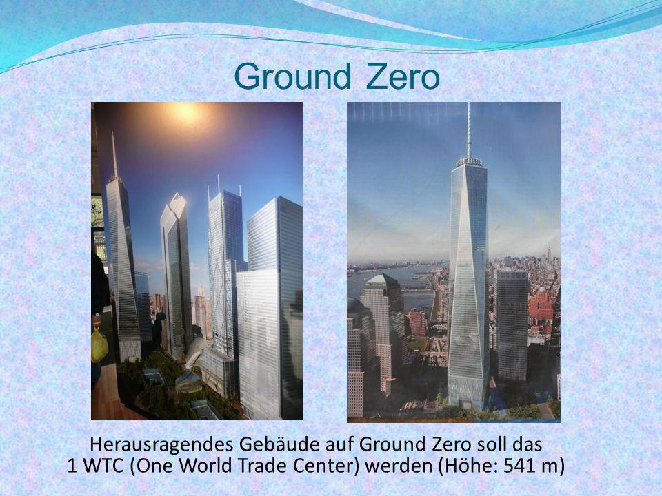 Ground Zero Herausragendes Gebäude auf Ground Zero soll das