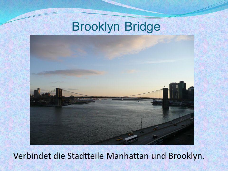 Verbindet die Stadtteile Manhattan und Brooklyn.