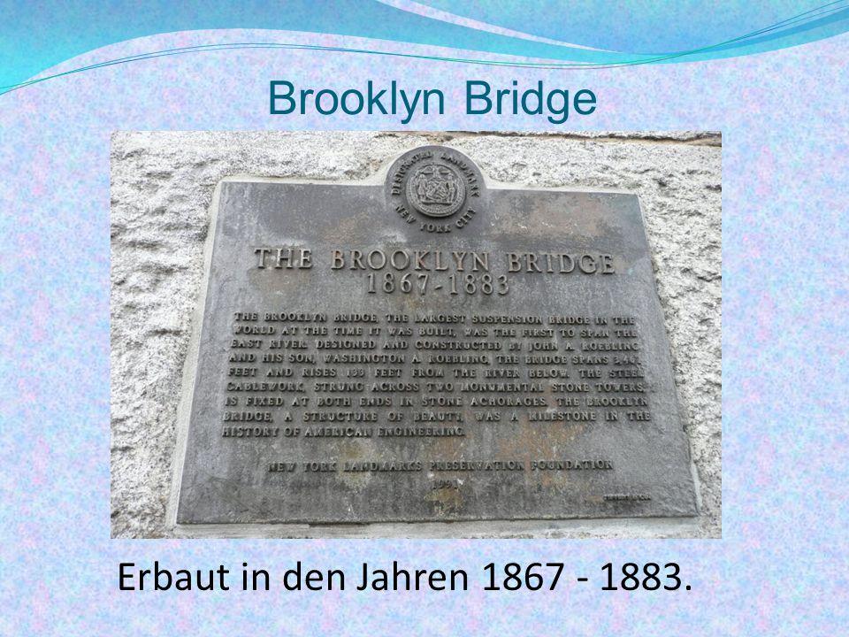 Brooklyn Bridge Erbaut in den Jahren 1867 - 1883.
