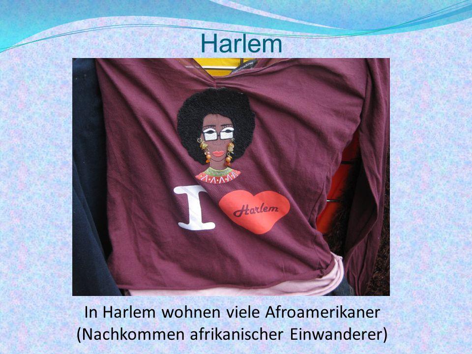 Harlem In Harlem wohnen viele Afroamerikaner