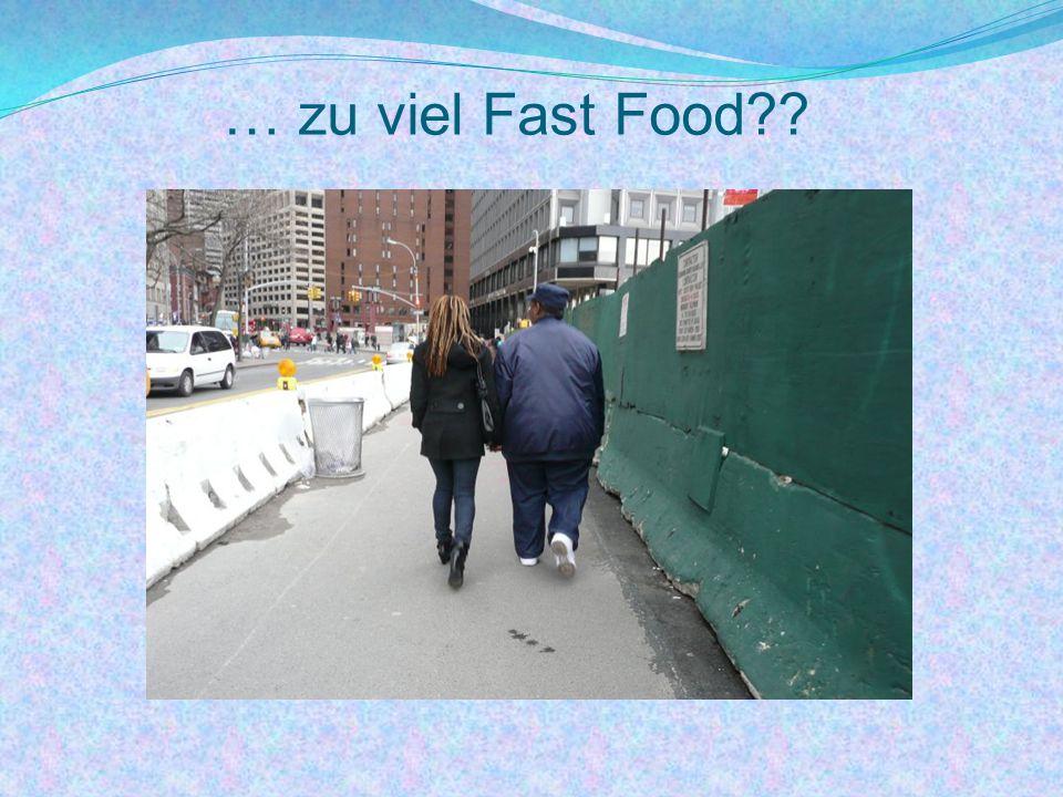 … zu viel Fast Food