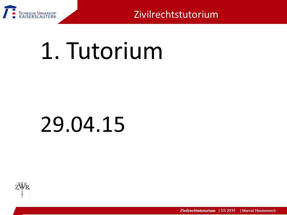 Zivilrechtstutorium 1. Tutorium 29.04.15