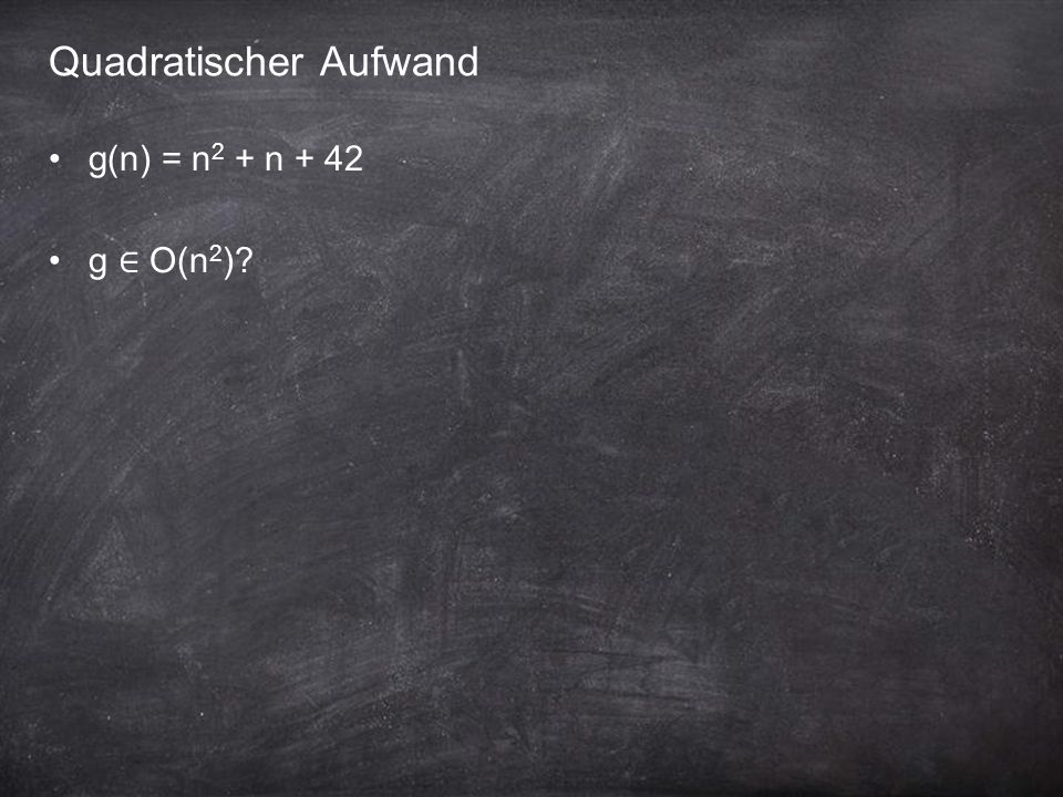 Quadratischer Aufwand