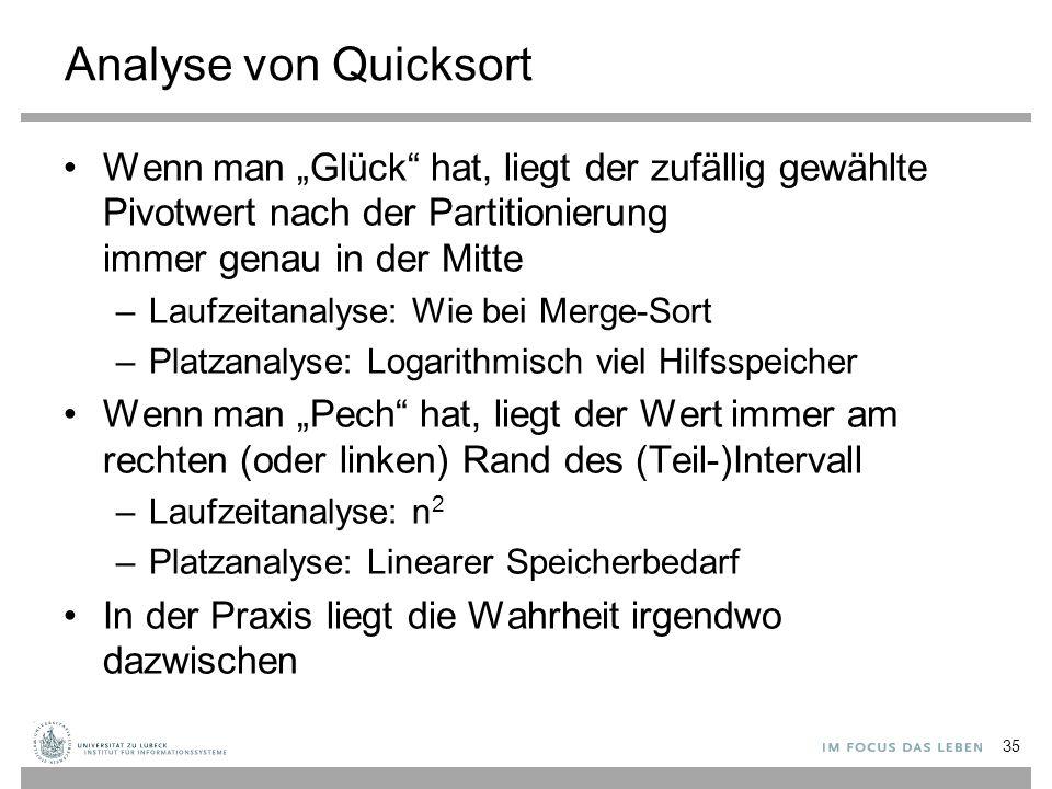 """Analyse von Quicksort Wenn man """"Glück hat, liegt der zufällig gewählte Pivotwert nach der Partitionierung immer genau in der Mitte."""
