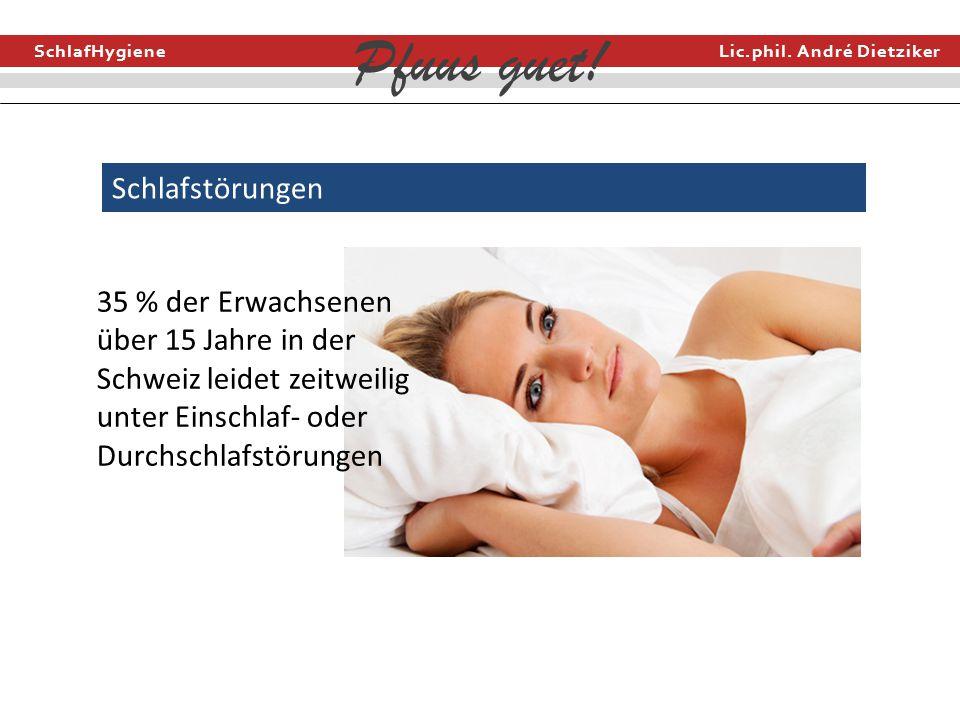 Schlafstörungen 35 % der Erwachsenen über 15 Jahre in der Schweiz leidet zeitweilig unter Einschlaf- oder Durchschlafstörungen.
