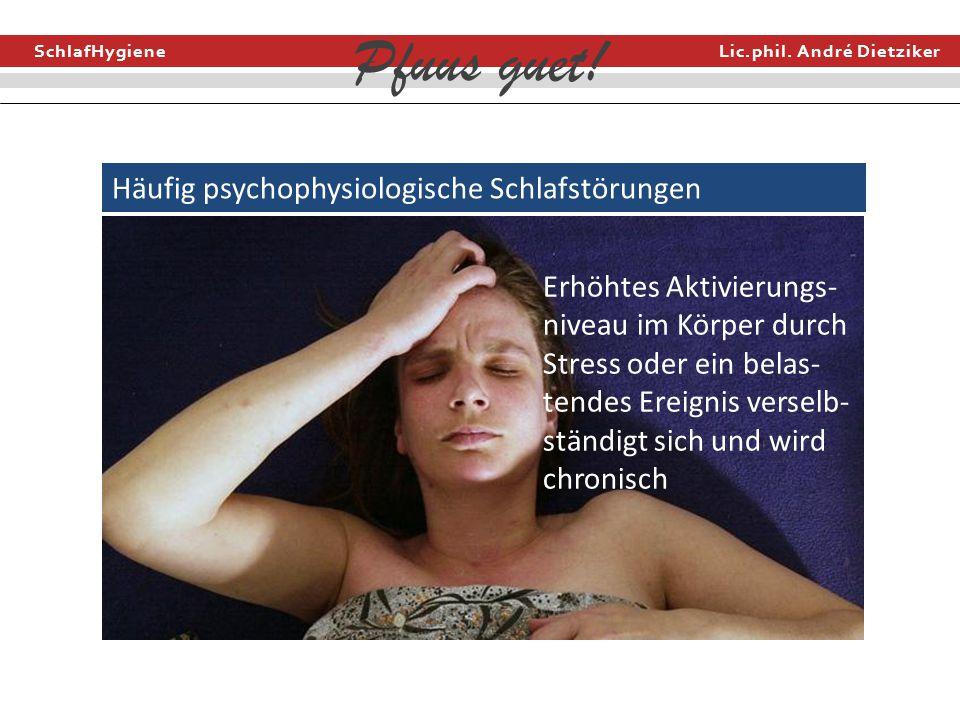 Häufig psychophysiologische Schlafstörungen