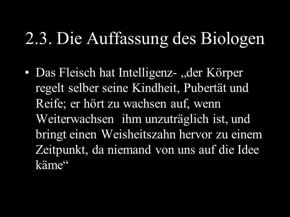 2.3. Die Auffassung des Biologen