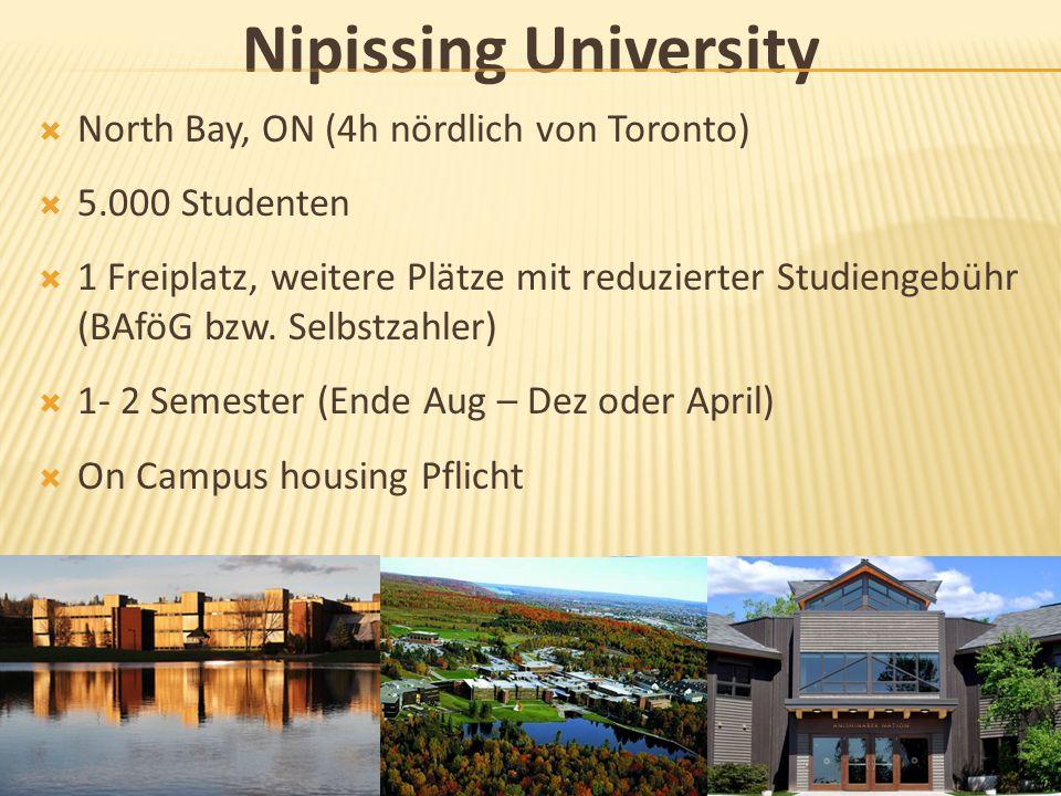 Nipissing University North Bay, ON (4h nördlich von Toronto)