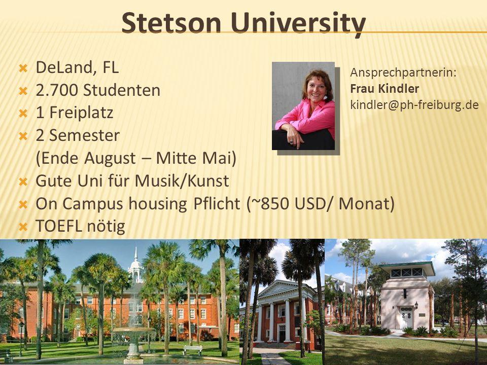 Stetson University DeLand, FL 2.700 Studenten 1 Freiplatz 2 Semester