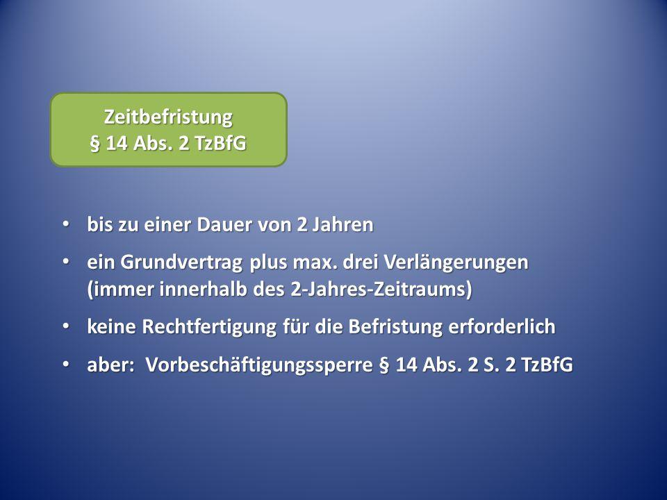 Zeitbefristung § 14 Abs. 2 TzBfG. bis zu einer Dauer von 2 Jahren.