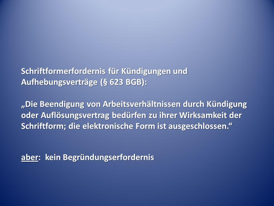Schriftformerfordernis für Kündigungen und Aufhebungsverträge (§ 623 BGB):